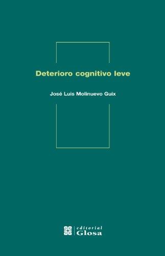 Deterioro cognitivo leve (Spanish Edition): Jose Luis Molinuevo Guix