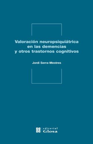 Valoración neuropsiquiátrica en las demencias y otros: Jordi Serra-Mestres
