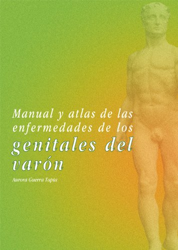 9788474293722: Manual y atlas de las enfermedades de los genitales del varón (Spanish Edition)