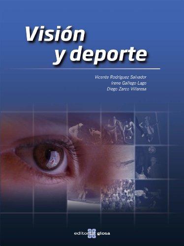 Visión y deporte (Spanish Edition): Vicente Rodriguez Salvador/ Irene Gallego Lago/ Diego ...