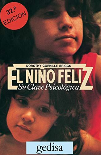 9788474320015: El nino feliz. Su clave psicologica (Libertad Y Cambio) (Spanish Edition)