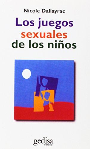 9788474320084: Los Juegos Sexuales De Los Niños (Spanish Edition)
