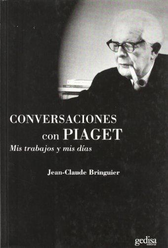 Conversaciones con Piaget.: Bringuier, Jean-Claude