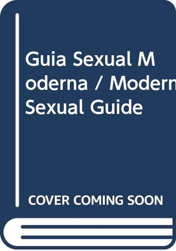9788474320152: Guia Sexual Moderna / Modern Sexual Guide (Spanish Edition)