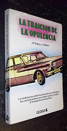 9788474320756: La Traicion de La Opulencia (Spanish Edition)