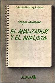 El analizador y el Analista: Lapassade Georges