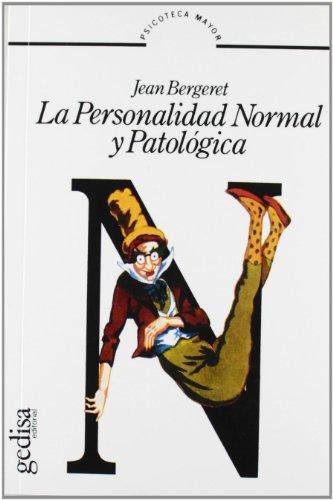 LA PERSONALIDAD NORMAL Y PATOLÓGICA: BERGERET, JEAN