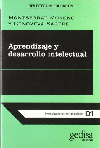 Aprendizaje Y Desarrollo Intelectual: Bases Para Una: Moreno, Montserrat;Sastre, Genoveva