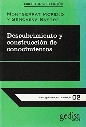 Descubrimiento y Construccion de Conocimientos (Serie Investigaciones: Moreno, Montserrat; Sastre,
