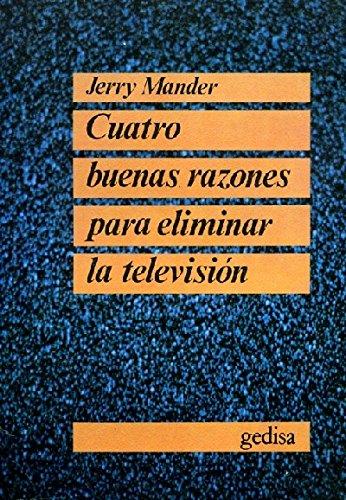 9788474321296: Cuatro buenas razones para eliminar la television