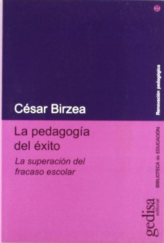 La pedagogía del éxito (Paperback): César Birzea