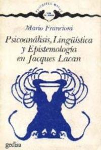 9788474321838: Psicoanalisis, linguistica y epistemologia en Jacques Lacan