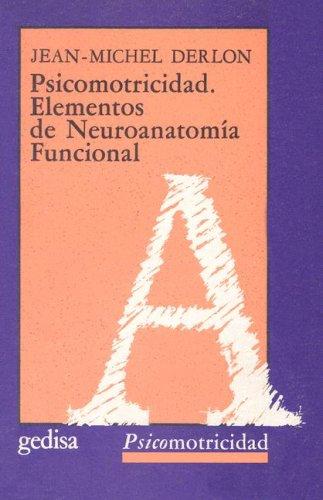 Psicomotricidad: Elementos de Neuroanatomia Funcional (Spanish Edition): Derlon, Jean-Michel