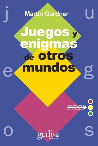 Juegos y Enigmas de Otros Mundos (Spanish Edition) (8474322618) by Gardner, Martin