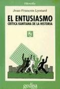 El Entusiasmo: Critica Kantiana de la Historia (Filosofia) (Spanish Edition) (8474322782) by Lyotard, Jean-Francois