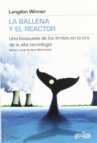 9788474322804: La ballena y el reactor/ The whale and the reactor: Una Busqueda De Los Limites En La Era De La Alta Tecnologia/ a Search for Limits in an Age of High ... (Limites De La Ciencia) (Spanish Edition)