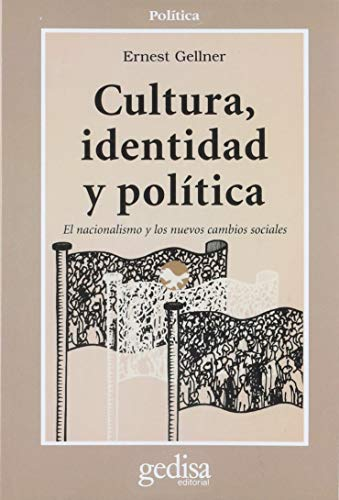 Cultura, Identidad y Política : El Nacionalismo: Gellner, Ernest