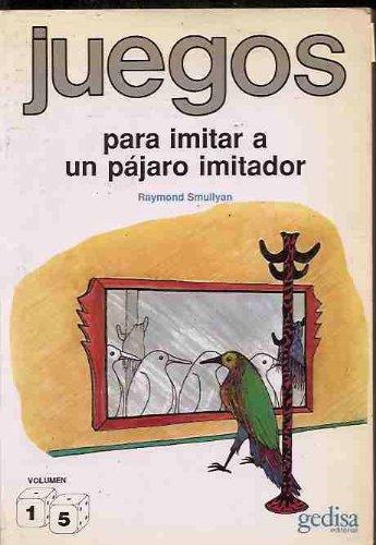 JUEGOS PARA IMITAR A UN PAJARO IMITADOR (8474323320) by Raymond M. Smullyan