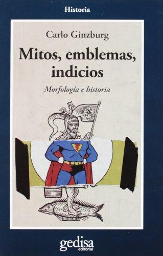 9788474323375: Mitos, Emblemas, Indicios -Morfologia E Historia (Spanish Edition)