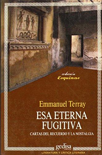 Esa eterna fugitiva. Cartas del recuerdo y la nostalgia: Terray, Emmanuel