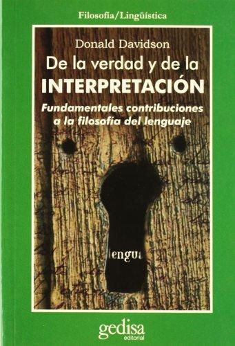 De La Verdad Y De La Interpretatcion: Fundamentales Contribuciones a La Filosofia Del Lenguaje [...