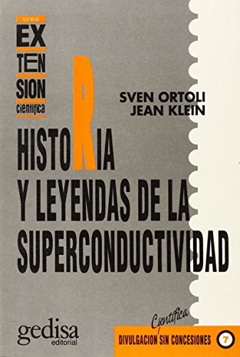 Historia y Leyendas de La Super Conduccion (Spanish Edition) (8474323703) by Jean Klein; Sven Ortoli