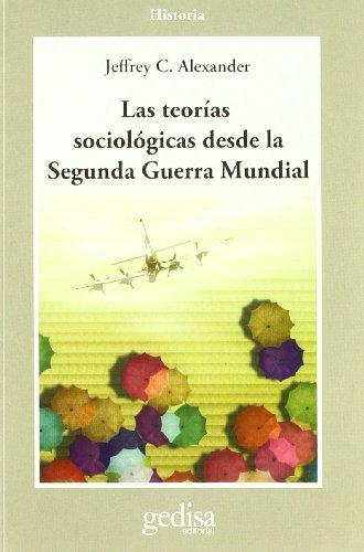 9788474323849: Las teorías sociologicas desde la 2 Guerra mundial (Cla-De-Ma) (Spanish Edition)