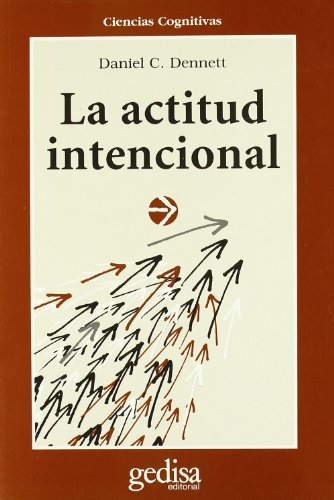 La Actitud Intencional (Spanish Edition) (8474323959) by Dennett, Daniel Clement