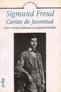 9788474324273: Sigmund freud, cartas de juventud/ Sigmund Freud Jugendbriefe An Eduard Silberstein: Con Correspondencia En Espanol Inedita (Psicoteca Mayor) (Spanish Edition)