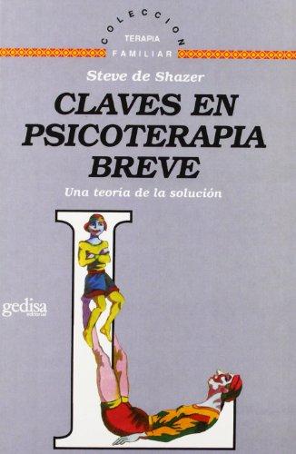 9788474324426: Claves en psicoterapia breve. Una teoria de la solucion (Terapia Familiar) (Spanish Edition)