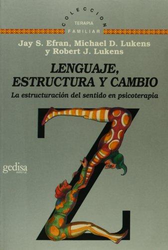 9788474324792: Lenguaje, estructura y cambio. La estructuracion del sentido en psicoterapias (Spanish Edition)