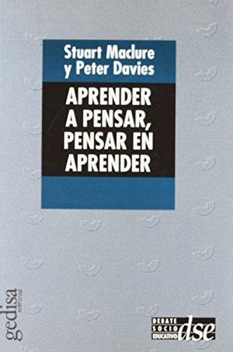 APRENDER A PENSAR, PENSAR EN APRENDER: Maclure, Stuart; Davies, Peter