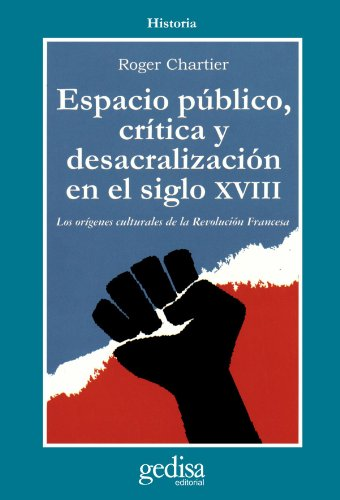 9788474325096: Espacio público, crítica y desacralización en el siglo XVIII: Los orígenes culturales de la Revolución Francesa (Cla-de-ma) (Spanish Edition)