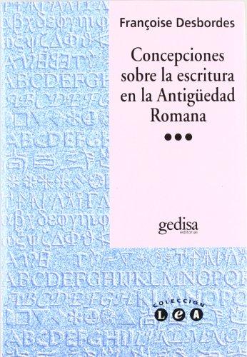 Concepciones sobre la escritura en la Antigüedad Romana: Desbordes Francoise