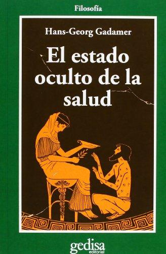 El Estado Oculto de la Salud (Spanish Edition) (8474325587) by Gadamer, Hans-Georg