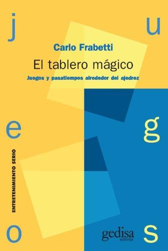 El Tablero Magico: Juegos y Pasatiempos Alrededor: Frabetti, Carlo
