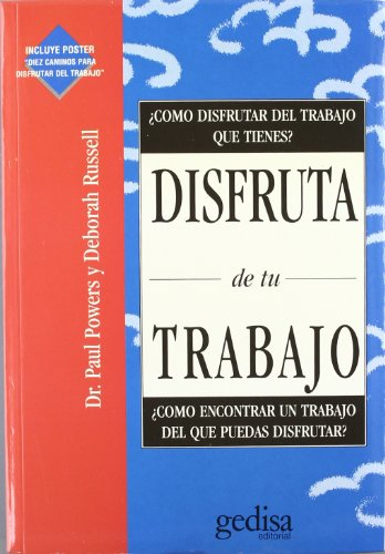 Disfruta de Tu Trabajo / Love Your Job! (Spanish Edition) (8474325706) by Powers, Paul; Russell, Deborah