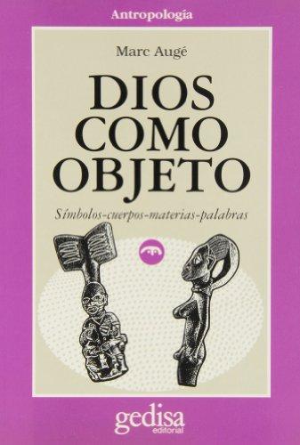 9788474325751: Dios como objeto/ God as an Object: Simbolos-cuerpos-materias-palabras (Cla-De-Ma) (Spanish Edition)