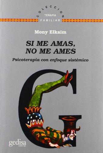 9788474325782: Si me amas, no me ames. Psicoterapia con enfoque sistemico (Spanish Edition)