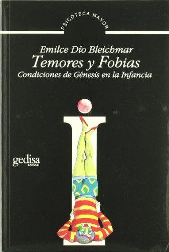 9788474325836: Temores y fobias/ Fear and Phobias: Condiciones De Genesis En La Infancia (Psicoteca Mayor) (Spanish Edition)