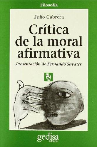9788474325867: Critica de La Moral Afirmativa: Una Reflexion Sobre Nacimiento, Muerte y Valor de La Vida (Hombre y Sociedad) (Spanish Edition)