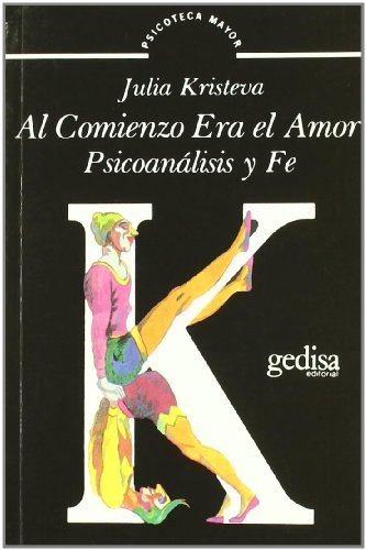 Al Comienzo Era El Amor (Psicoteca Mayor) (Spanish Edition): Julia Kristeva