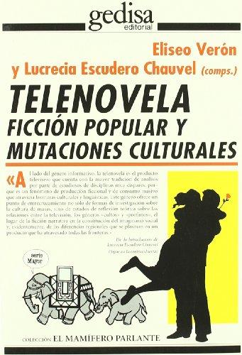 TELENOVELA. Ficción popular y mutaciones Culturales: Verón Eliseo y Escudero Chauvel ...