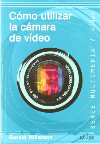 9788474326260: Como Utilizar La Camara de Video / How to Use a Video Camera (Spanish Edition)