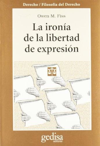 9788474326291: Ironía de la libertad de expresión (Cla-De-Ma)