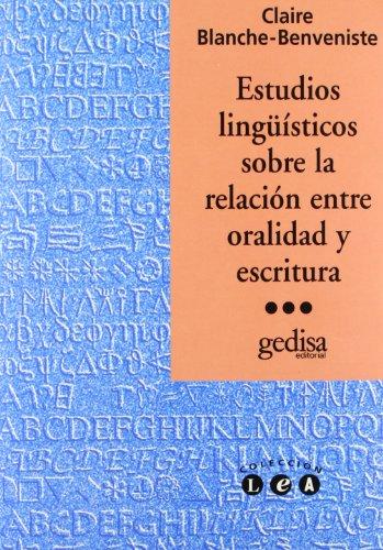 9788474326352: Estudios linguísticos sobre la relación entre oralidad y escritura (Spanish Edition)