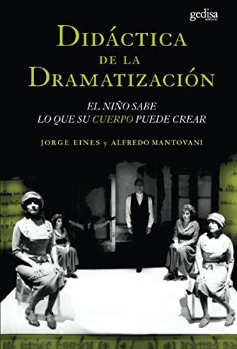Didactica de la dramatizacion/ Didactics of Dramatization: Eines, Jorge; Mantovani,