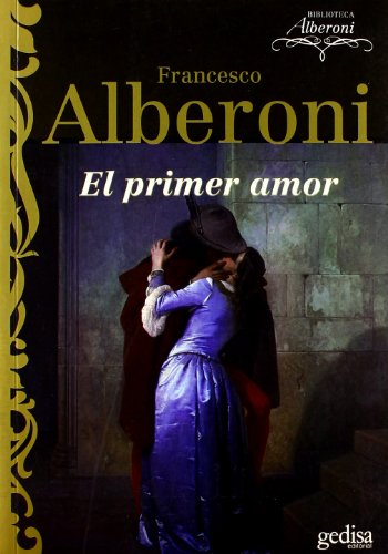 El primer amor (Spanish Edition): Francesco Alberoni