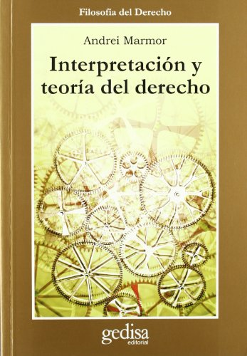 9788474326864: Interpretacion y Teoria del Derecho (Spanish Edition)