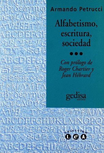 ALFABETISMO, ESCRITURA, SOCIEDAD: Petrucci, Armando